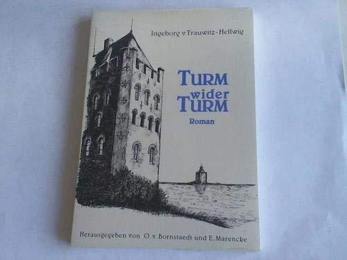 Turm wider Turm: Die Ritter von Lappe - Das Ringen um die Vormacht an der Elbmündung - Ein Heimatroman