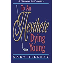 "To An Aesthete Dying Young: Volume 2 (""Monterey Jack)"