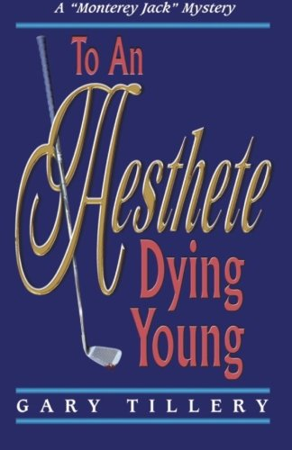 To An Aesthete Dying Young (Monterey Jack, Band 2)