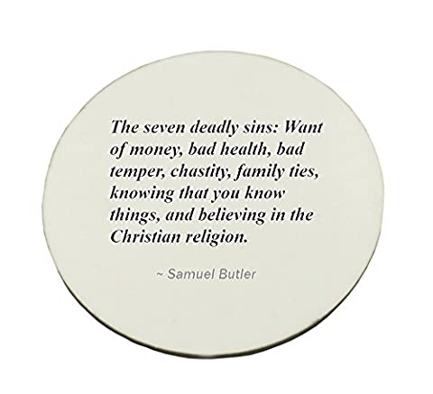 The seven deadly sins: Want of money, bad health, bad temper, chastity, family ties, knowing that you know things, and believing in the Christian religion. round mousepad