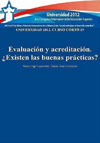 Universidad 2012: curso corto 19: evaluación y acreditación: ¿existen las buenas prácticas? por Nora Espí Lacomba