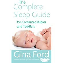 The Complete Sleep Guide for Contented Babies & Toddlers by Gina Ford (2006-05-23)