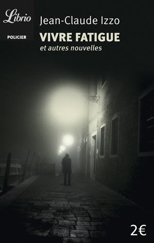 Vivre fatigue par Jean-Claude Izzo