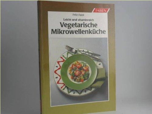 Vegetarische Mikrowellenküche. Leicht und vitaminreich