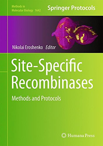 Site-Specific Recombinases: Methods and Protocols (Methods in Molecular Biology, Band 1642)