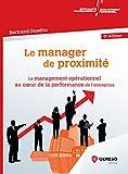 Le manager de proximité: Le management opérationnel au coeur de la performance de l''entreprise (Développement personnel & efficacité professionnelle)