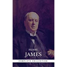 Henry James: The Complete Collection (Book Center) (The Greatest Writers of All Time) (English Edition)