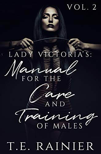 Lady Victoria's: Manual for the Care and Training of Males - Vol.2 (English Edition)
