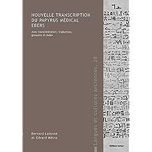 Le Texte Medical du Papyrus Ebers. Transcription Hieroglyphique, Translitteration, Traduction, Gloss