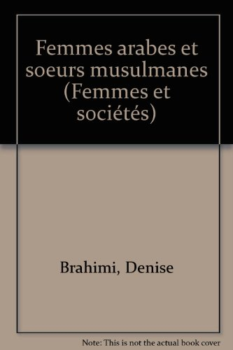 Femmes arabes et soeurs musulmanes (Collection Femmes et sociétés)