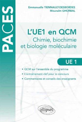 L'UE1 en QCM Chimie Biochimie et Biologie Moléculaire
