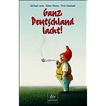 Ganz Deutschland lacht!: 50 deutsche Jahre im Spiegel ihrer Witze (dtv premium)