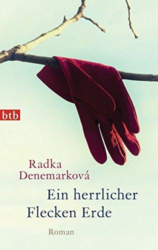 Buchseite und Rezensionen zu 'Ein herrlicher Flecken Erde: Roman' von Radka Denemarková