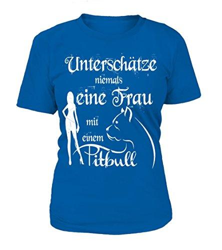 HUNDE Motiv T-Shirt: Unterschätze niemals eine Frau mit einem Pittbull - Damen Shirt Größe S bis XXXXL - in versch. Farben Royal Blue