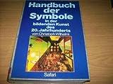 Handbuch der Symbole in der bildenden Kunst des 20. Jahrhunderts - Christoph Wilhelmi