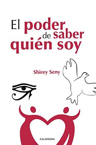 El poder de saber quién soy por Shirey Seny