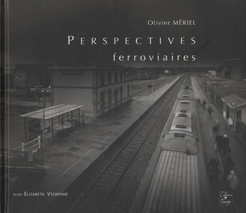 Perspectives ferroviaires par Olivier Mériel