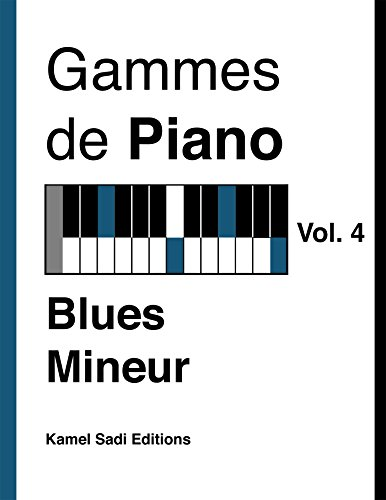 Gammes de Piano Vol. 4: Blues Mineur