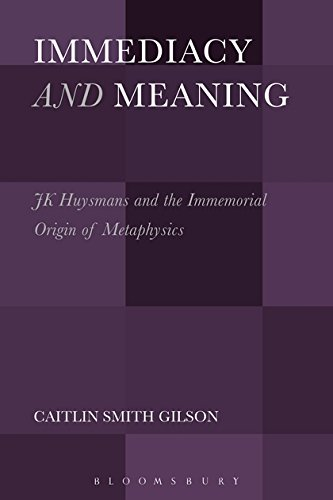 Immediacy and Meaning: J. K. Huysmans and the Immemorial Origin of Metaphysics