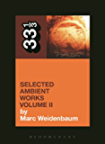 Aphex Twin's Selected Ambient Works Volume II: 2 (33 1/3)