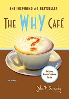 The Why Cafe (English Edition) von [Strelecky, John]