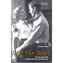 [(Off the Road: Twenty Years with Cassady, Kerouac and Ginsberg)] [ By (author) Carolyn Cassady ] [July, 2007]