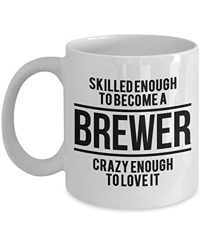 jingqi Skilled Enough to Become A Brewer Crazy Enough to Love It Coffee Mug, White, 11 oz - Unique Gifts by -