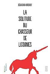 La solitude du chasseur de licornes