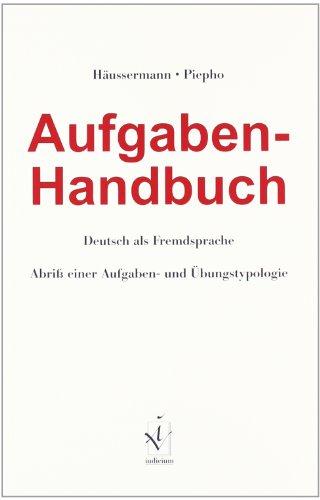 Aufgaben-Handbuch Deutsch als Fremdsprache: Abriss einer Aufgaben- und Übungstypologie