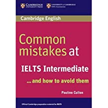 [(Common Mistakes at IELTS Intermediate: And How to Avoid Them)] [Author: Pauline Cullen] published on (April, 2007)
