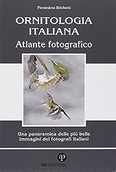 Ornitologia italiana. Atlante fotografico