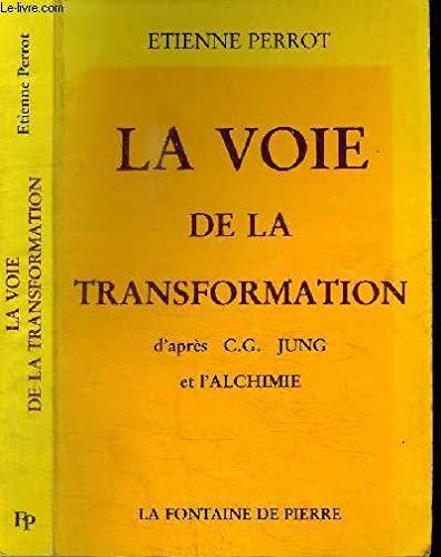 La voie de la transformation d'après C. J. Jung et l'alchimie par Etienne Perrot