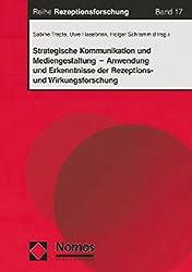 Strategische Kommunikation und Mediengestaltung - Anwendung und Erkenntnisse der Rezeptions- und Wirkungsforschung
