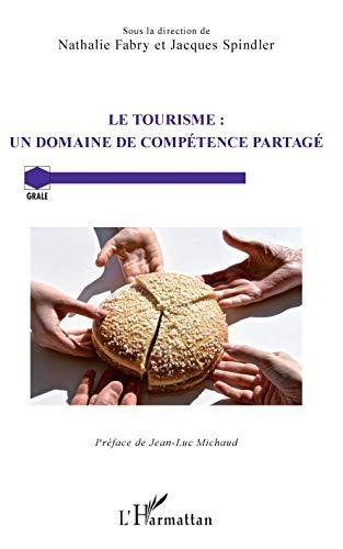 Le tourisme : un domaine de compétence partagé (Grale)