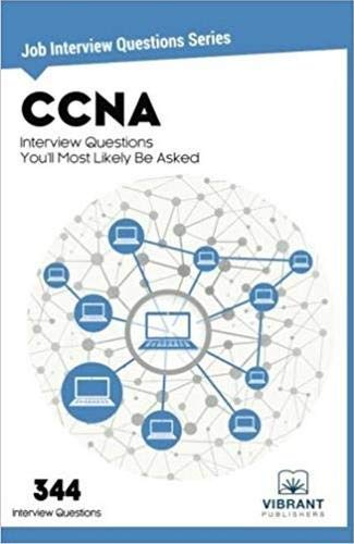 CCNA Interview Questions You'll Most Likely Be Asked (Job Interview Questions Series, Band 21)