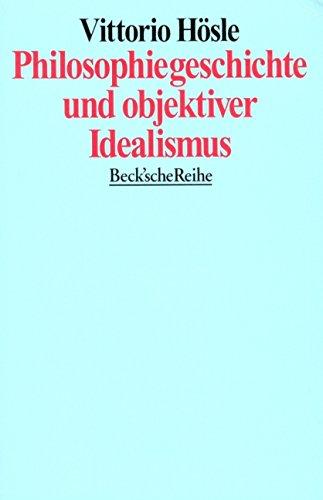 Philosophiegeschichte und objektiver Idealismus: Acht Aufsätze (Beck'sche Reihe)