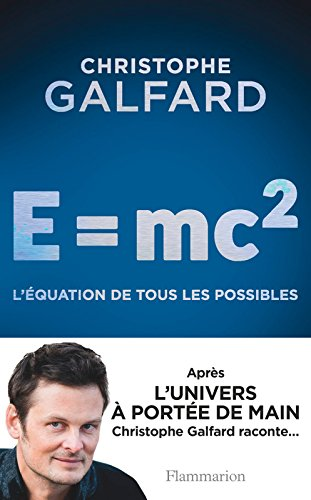 E = mc2 (SCIENCE POPULAI) par Christophe Galfard