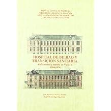 Hospital de Bilbao y transición sanitaria. Enfermedad y muerte en Vizcaya (1884-1936)