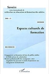 Espaces culturels de formation, Savoirs n°11: - Revue internationale de recherche en éducation et formation des adultes Format Kindle