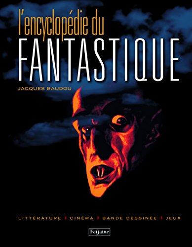 L'encyclopédie du fantastique par Jacques Baudou