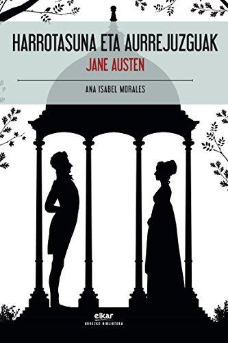 Harrotasuna eta aurrejuzguak (Urrezko biblioteka Book 9) (Basque Edition) por Jane Austen