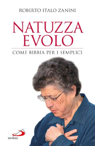 Roberto Italo Zanini - Natuzza Evolo. Come Bibbia per i semplici (2013)
