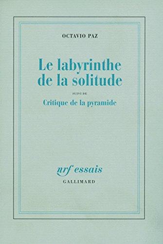 Le Labyrinthe de la solitude / Critique de la pyramide (NRF Essais) por Octavio Paz