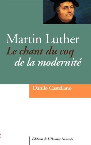 Martin Luther par From Editions de L'Homme Nouveau