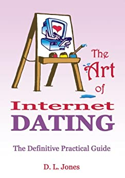 The Art of Internet Dating (English Edition) di [Jones, David]