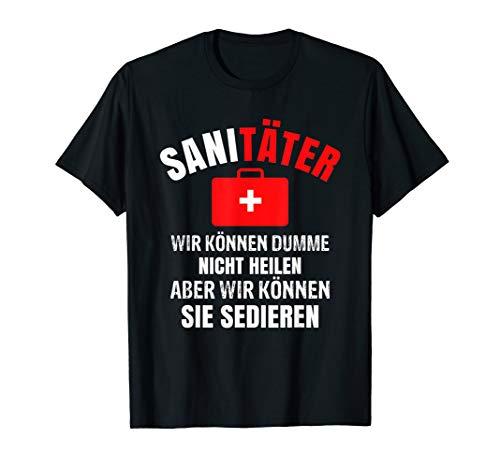 Sanitäter Wir Können Dumme Nicht Heilen Aber Sedieren Lustig T-Shirt