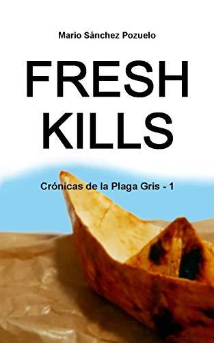 Fresh Kills: Crónicas de la Plaga Gris - 1 por Mario Sánchez Pozuelo