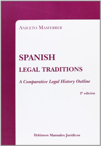 Spanish Legal Traditions: A Comparative Legal History Outline