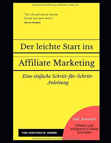 Der leichte Start ins Affiliate-Marketing: Eine einfache Schritt-für-Schritt-Anleitung