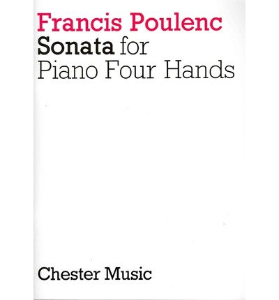 [(Francis Poulenc: Sonata for Piano 4 Hands )] [Author: Chester Music] [Jan-2000]